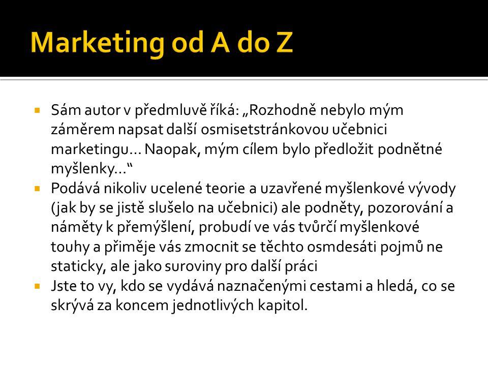 """""""Marketingový pracovník, jemuž chybí životní elán, nemůže být efektivní,"""