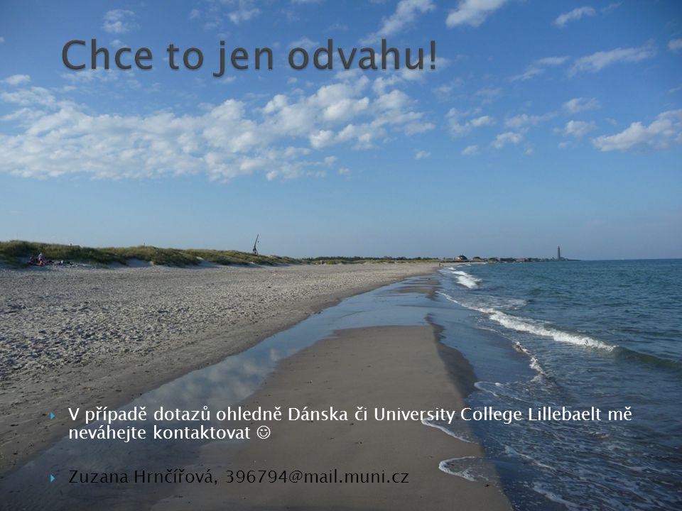 V případě dotazů ohledně Dánska či University College Lillebaelt mě neváhejte kontaktovat  Zuzana Hrnčířová, 396794@mail.muni.cz