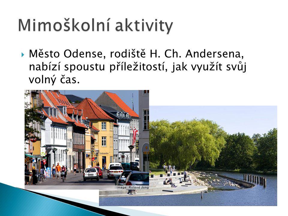  Město Odense, rodiště H. Ch. Andersena, nabízí spoustu příležitostí, jak využít svůj volný čas.