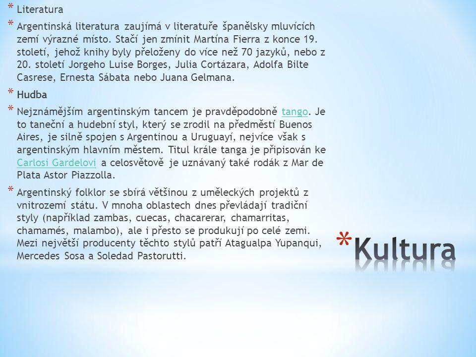 * Literatura * Argentinská literatura zaujímá v literatuře španělsky mluvících zemí výrazné místo.
