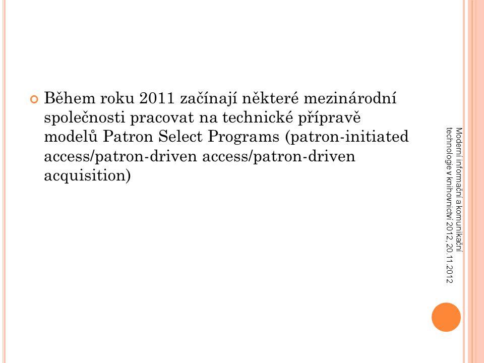 PDA V N ÁRODNÍ KNIHOVNĚ ČR Rok 2011 – shromažďování informací o modelu, který dovoluje čtenářům přímo ovlivňovat nákup určitých e- publikací Hledání možnosti vyzkoušet nový model Nabídka firmy EBSCO Čekání na dokončení technického zabezpečení programu v EBSCO: plánovaný začátek pilotního projektu původně prosinec 2011 pak únor 2012 nakonec byl spuštěn začátkem dubna 2012 Moderní informační a komunikační technologie v knihovnictví 2012, 20.11.2012