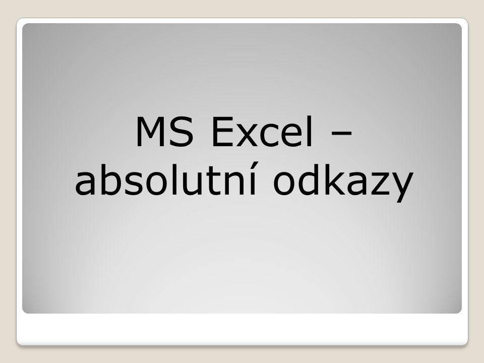 MS Excel – absolutní odkazy