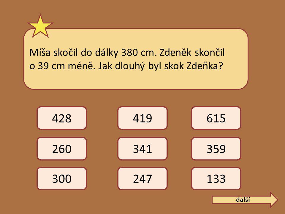 Míša skočil do dálky 380 cm. Zdeněk skončil o 39 cm méně.