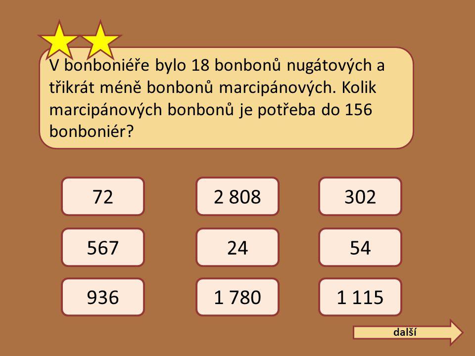 V bonboniéře bylo 18 bonbonů nugátových a třikrát méně bonbonů marcipánových.
