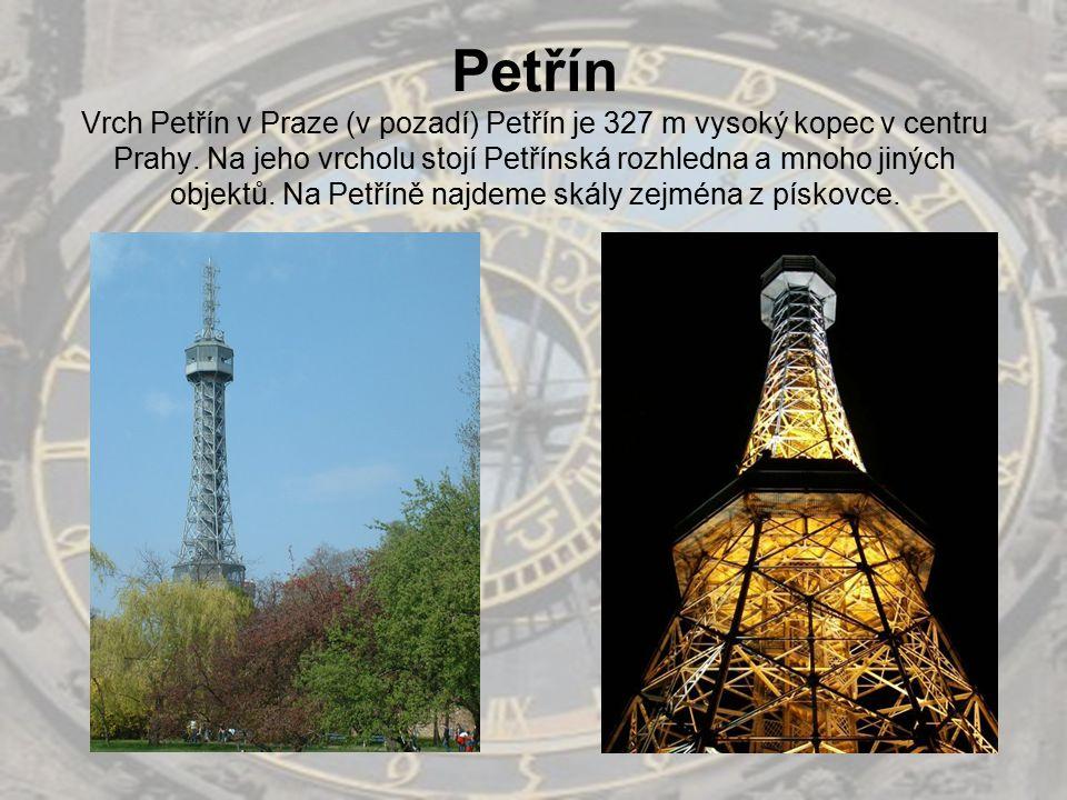 Petřín Vrch Petřín v Praze (v pozadí) Petřín je 327 m vysoký kopec v centru Prahy. Na jeho vrcholu stojí Petřínská rozhledna a mnoho jiných objektů. N