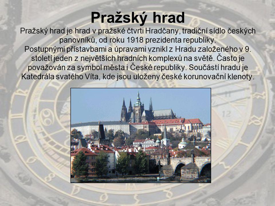 Pražský hrad Pražský hrad je hrad v pražské čtvrti Hradčany, tradiční sídlo českých panovníků, od roku 1918 prezidenta republiky. Postupnými přístavba