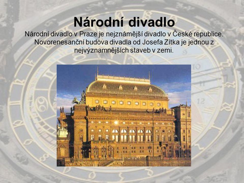 Národní divadlo Národní divadlo v Praze je nejznámější divadlo v České republice. Novorenesanční budova divadla od Josefa Zítka je jednou z nejvýznamn