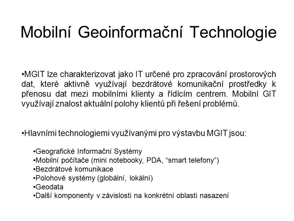 Mobilní Geoinformační Technologie MGIT lze charakterizovat jako IT určené pro zpracování prostorových dat, které aktivně využívají bezdrátové komunika
