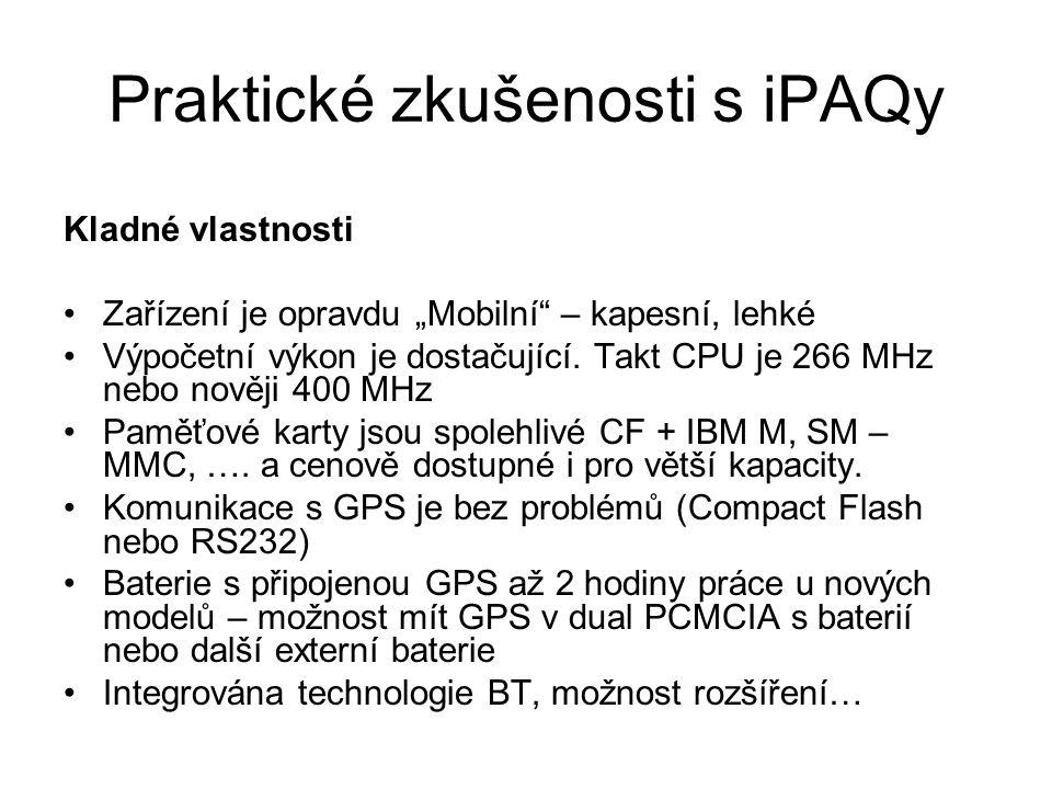 """Praktické zkušenosti s iPAQy Kladné vlastnosti Zařízení je opravdu """"Mobilní"""" – kapesní, lehké Výpočetní výkon je dostačující. Takt CPU je 266 MHz nebo"""