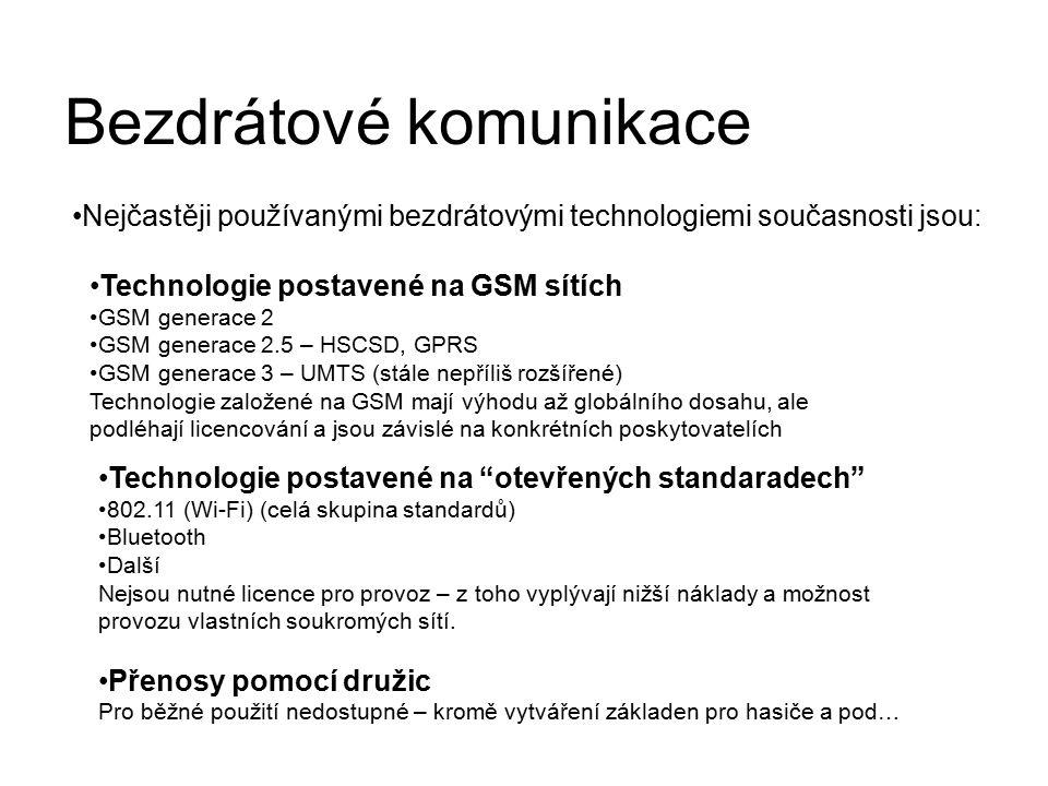 Bezdrátové komunikace Nejčastěji používanými bezdrátovými technologiemi současnosti jsou: Technologie postavené na GSM sítích GSM generace 2 GSM gener
