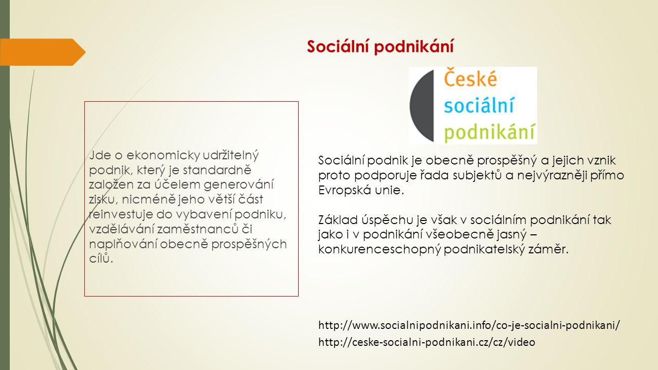 Sociální podnikání Jde o ekonomicky udržitelný podnik, který je standardně založen za účelem generování zisku, nicméně jeho větší část reinvestuje do