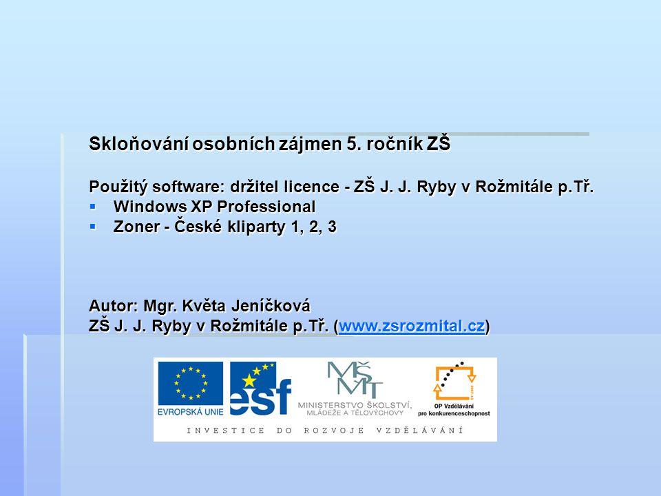 Skloňování osobních zájmen 5. ročník ZŠ Použitý software: držitel licence - ZŠ J.