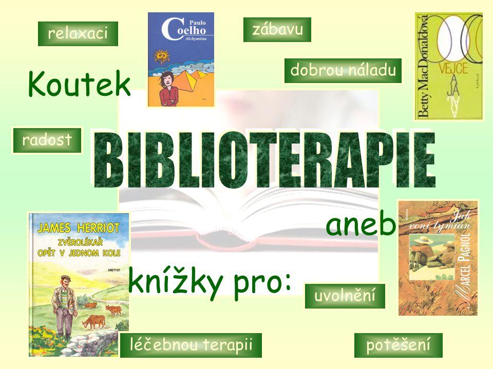 relaxaci zábavu dobrou náladu radost potěšení knížky pro: uvolnění Koutek aneb léčebnou terapii knížky pro: