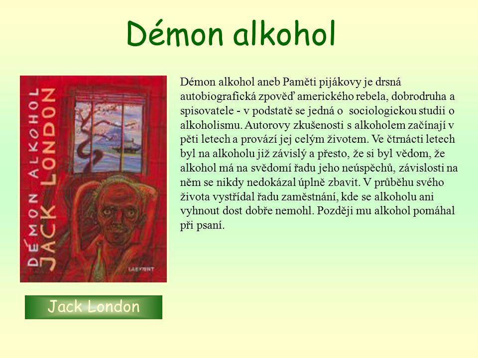 Démon alkohol aneb Paměti pijákovy je drsná autobiografická zpověď amerického rebela, dobrodruha a spisovatele - v podstatě se jedná o sociologickou studii o alkoholismu.