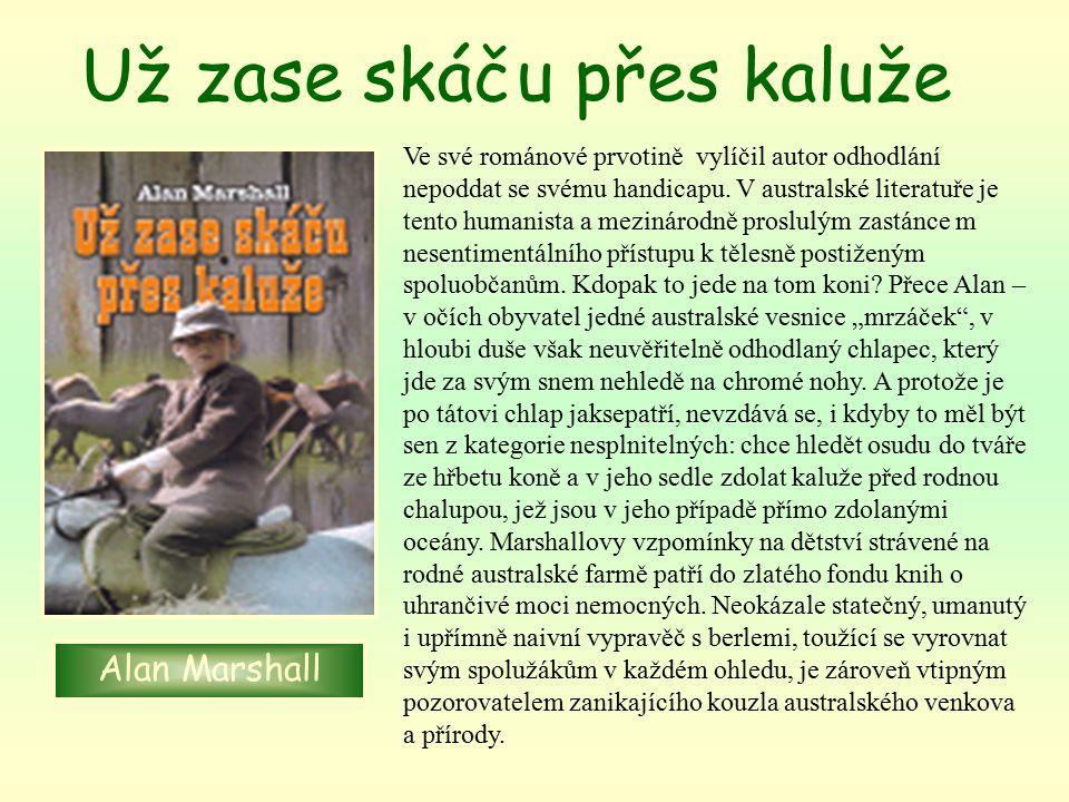 Už zase skáču přes kaluže Ve své románové prvotině vylíčil autor odhodlání nepoddat se svému handicapu.