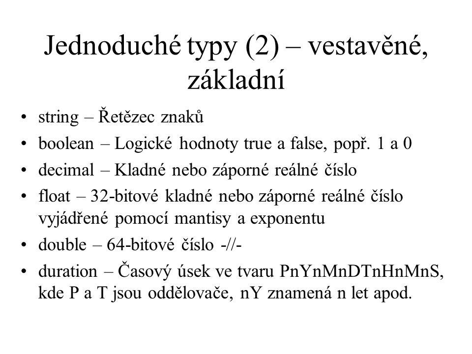 Jednoduché typy (2) – vestavěné, základní string – Řetězec znaků boolean – Logické hodnoty true a false, popř.
