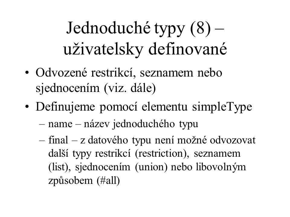 Jednoduché typy (8) – uživatelsky definované Odvozené restrikcí, seznamem nebo sjednocením (viz.