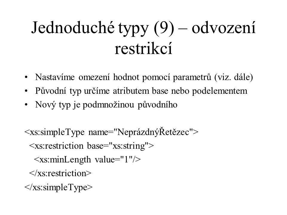 Jednoduché typy (9) – odvození restrikcí Nastavíme omezení hodnot pomocí parametrů (viz.