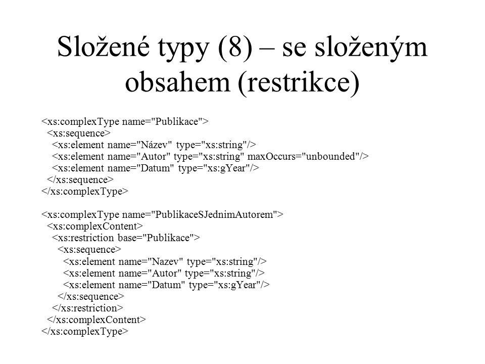 Složené typy (8) – se složeným obsahem (restrikce)