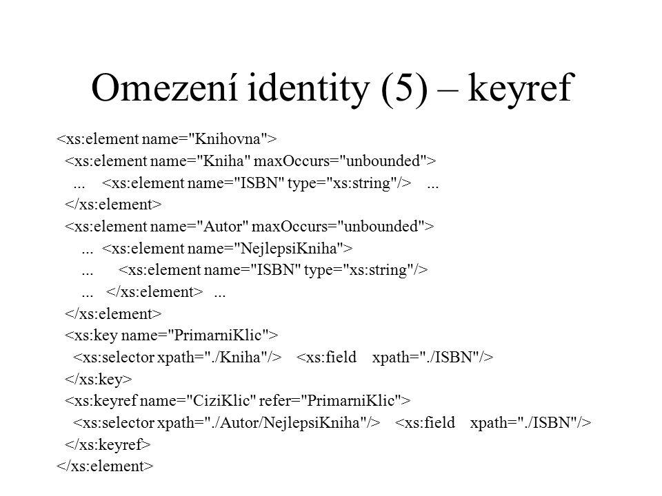 Omezení identity (5) – keyref...............