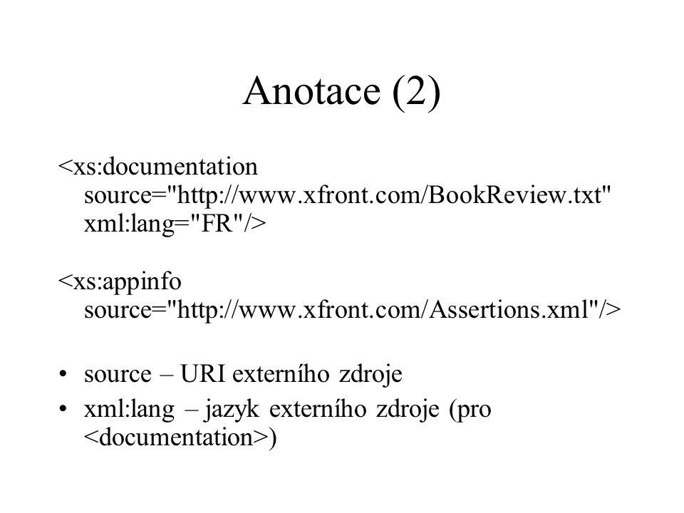 Anotace (2) source – URI externího zdroje xml:lang – jazyk externího zdroje (pro )