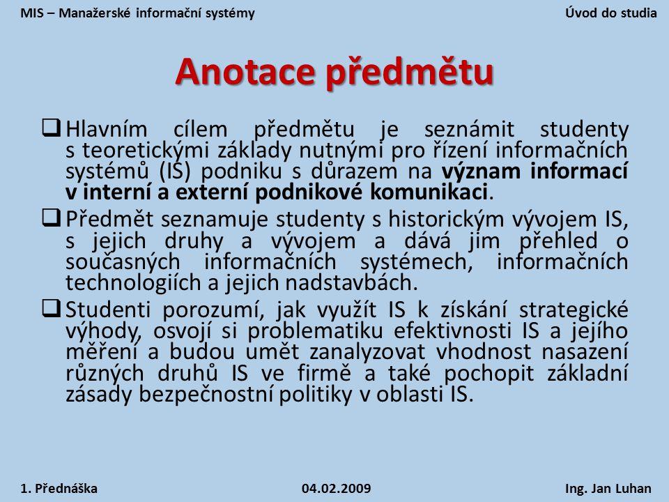 Doporučená literatura  BASL, J.: Podnikové informační systémy.