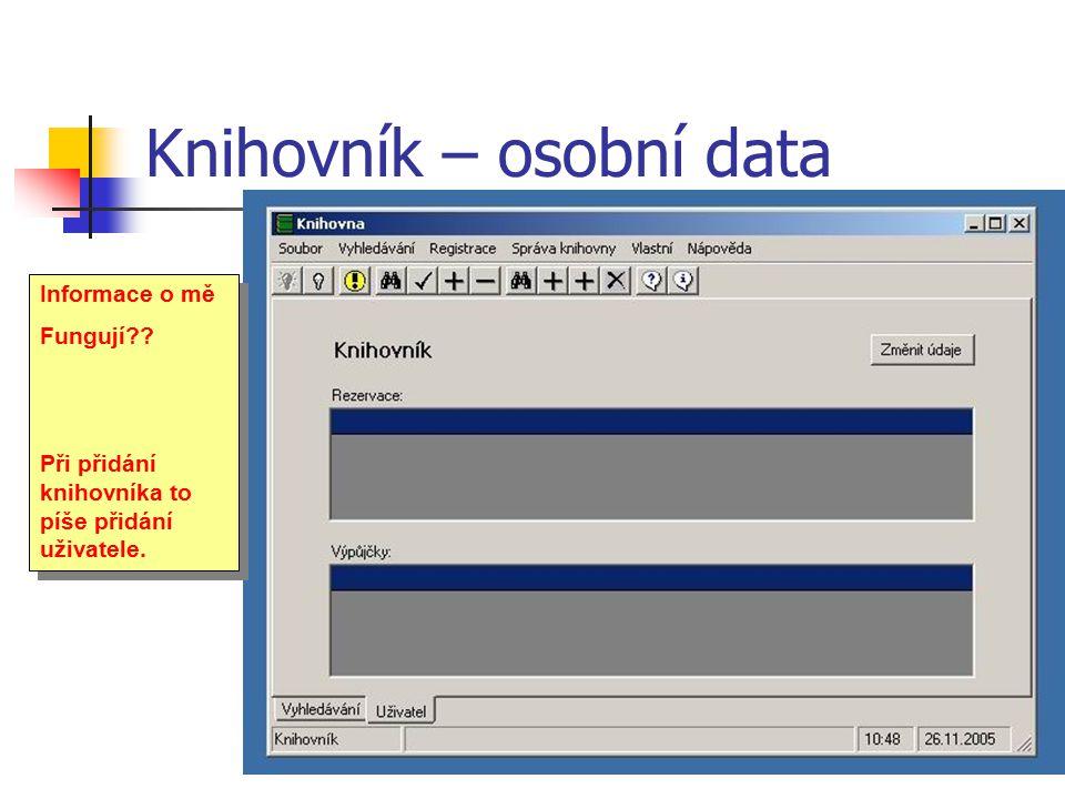 Knihovník – osobní data Informace o mě Fungují . Při přidání knihovníka to píše přidání uživatele.