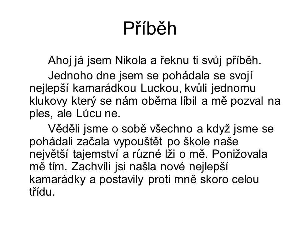 Příběh Ahoj já jsem Nikola a řeknu ti svůj příběh.
