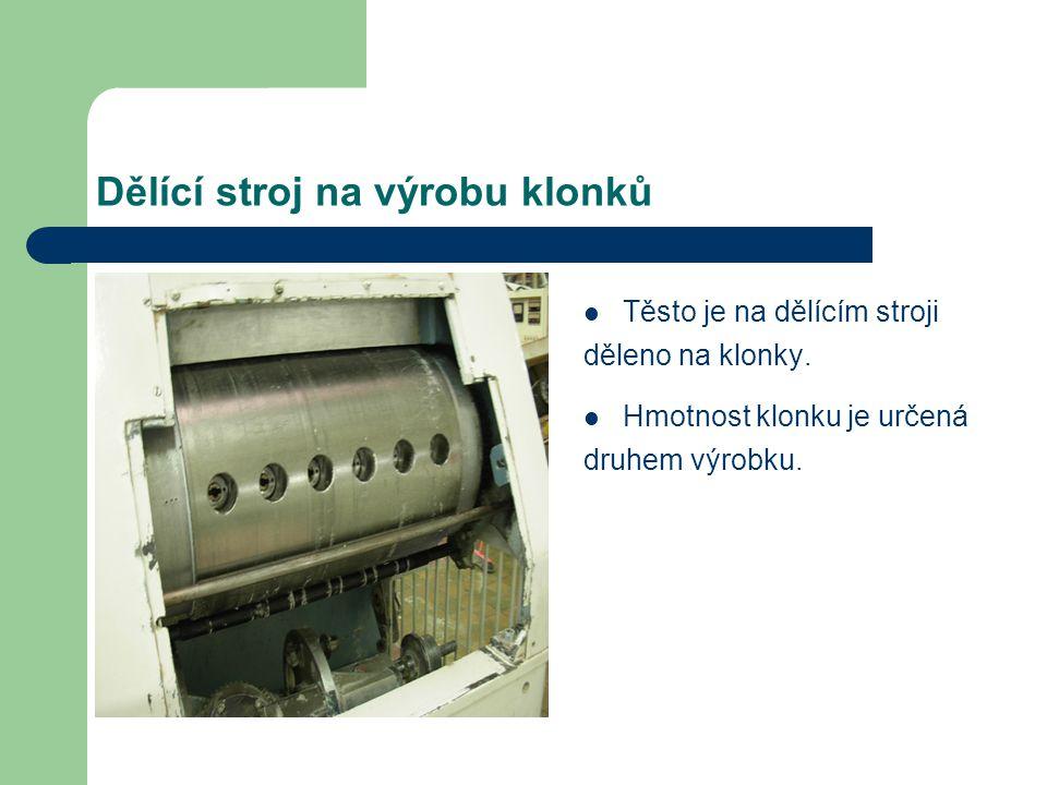 Dělící stroj na výrobu klonků Těsto je na dělícím stroji děleno na klonky. Hmotnost klonku je určená druhem výrobku.