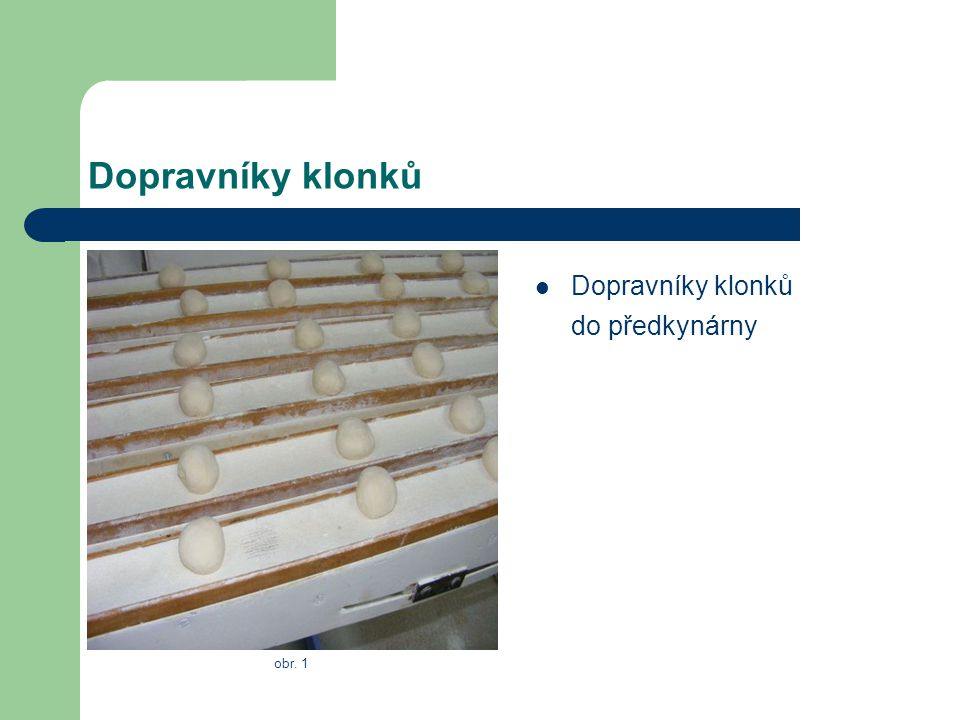 Dopravníky klonků do předkynárny obr. 1
