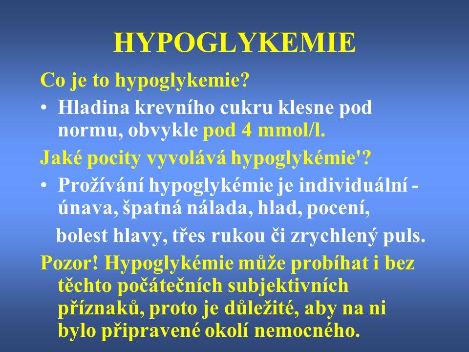 HYPOGLYKEMIE Co je to hypoglykemie? Hladina krevního cukru klesne pod normu, obvykle pod 4 mmol/l. Jaké pocity vyvolává hypoglykémie'? Prožívání hypog