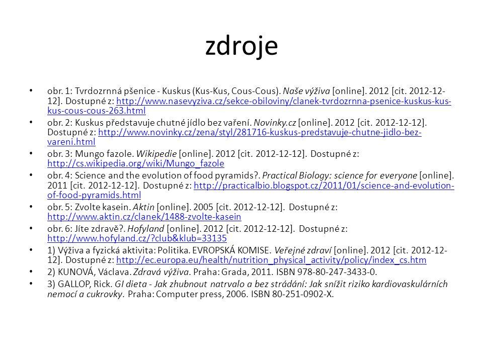 zdroje obr. 1: Tvrdozrnná pšenice - Kuskus (Kus-Kus, Cous-Cous). Naše výživa [online]. 2012 [cit. 2012-12- 12]. Dostupné z: http://www.nasevyziva.cz/s