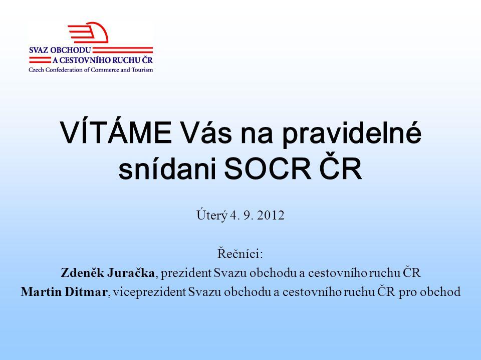 VÍTÁME Vás na pravidelné snídani SOCR ČR Úterý 4. 9.