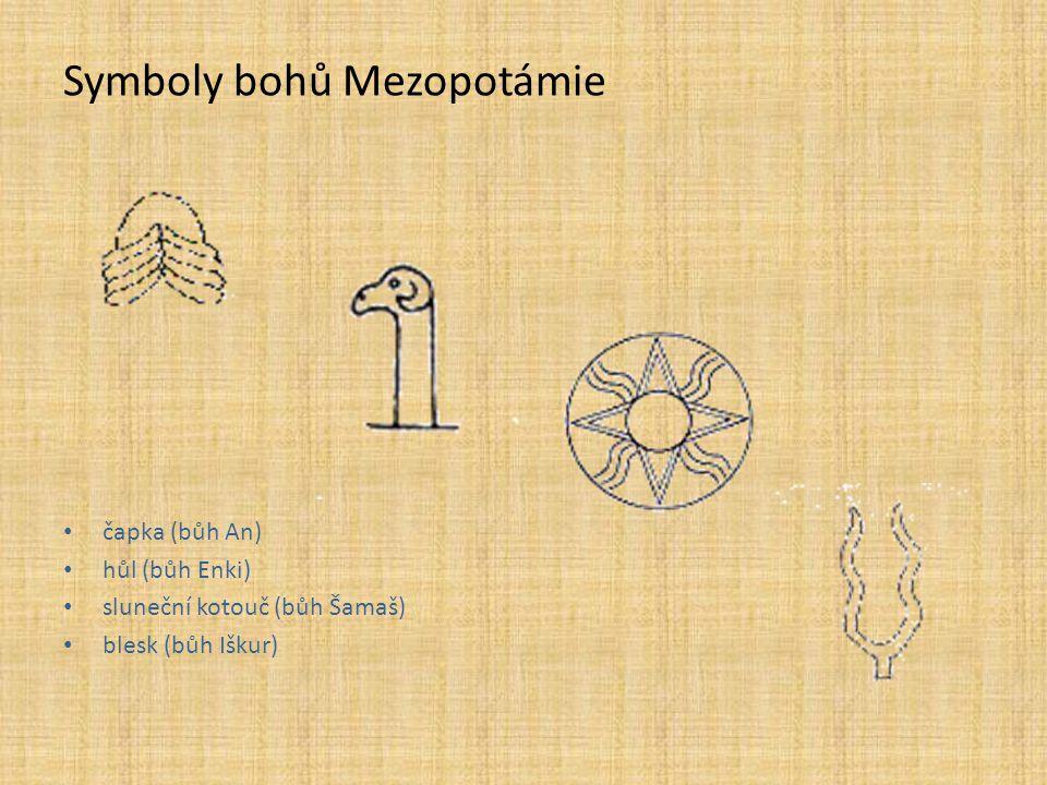 Symboly bohů Mezopotámie čapka (bůh An) hůl (bůh Enki) sluneční kotouč (bůh Šamaš) blesk (bůh Iškur)
