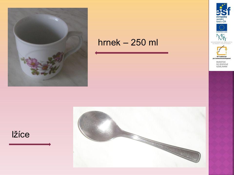 hrnek – 250 ml lžíce