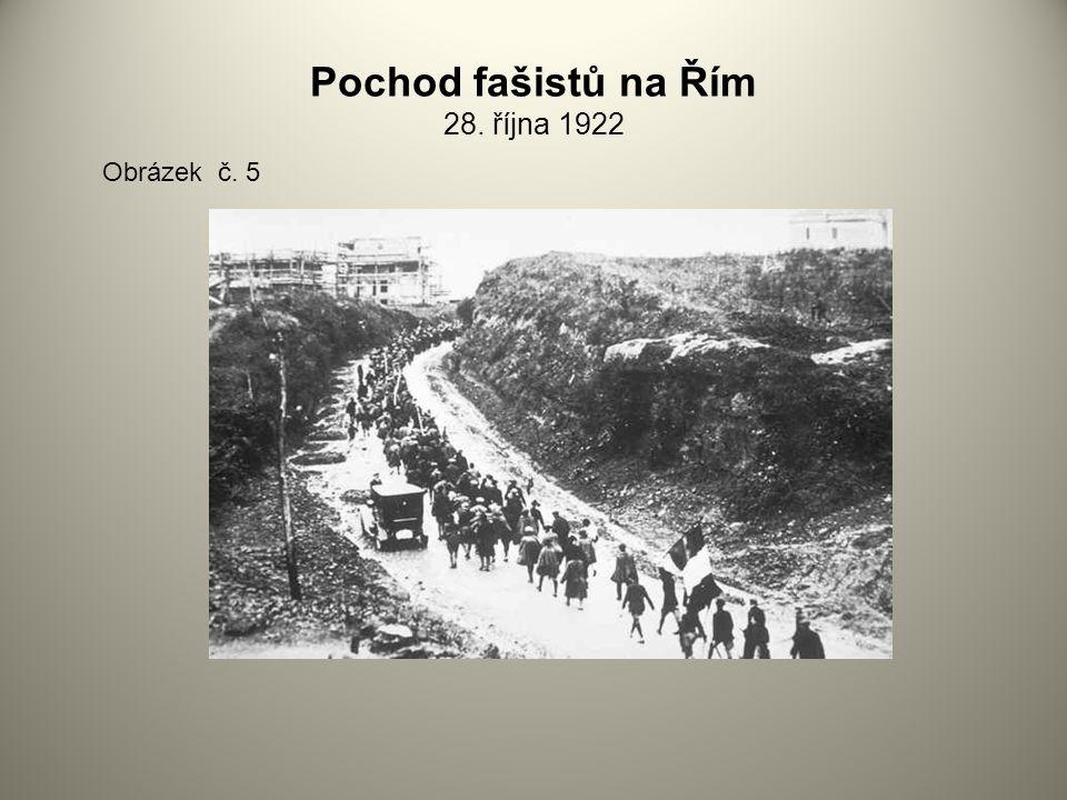 Pochod fašistů na Řím 28. října 1922 Obrázek č. 5