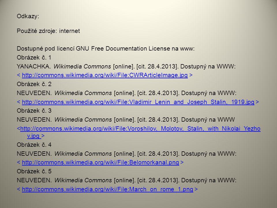 Odkazy: Použité zdroje: internet Dostupné pod licencí GNU Free Documentation License na www: Obrázek č. 1 YANACHKA. Wikimedia Commons [online]. [cit.