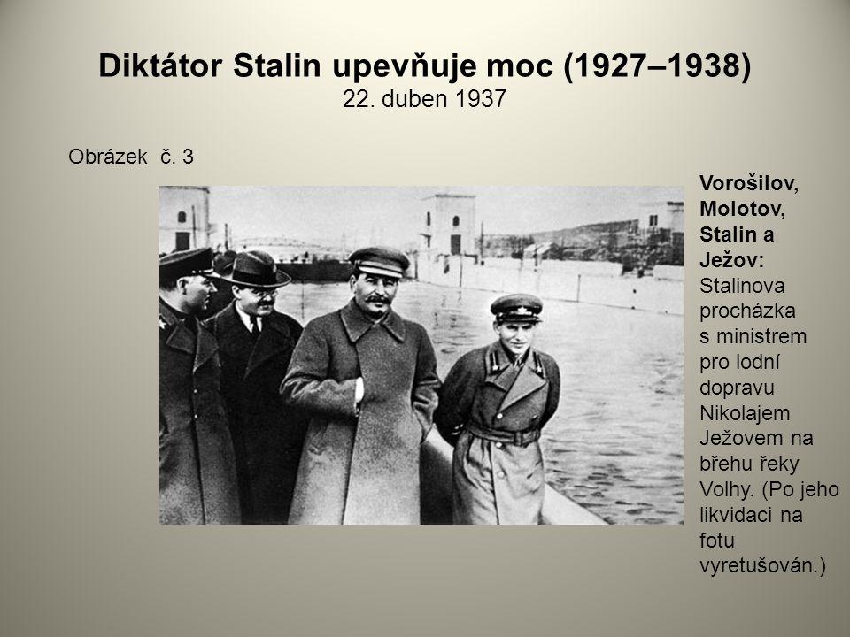 Diktátor Stalin upevňuje moc (1927–1938) 22. duben 1937 Obrázek č. 3 Vorošilov, Molotov, Stalin a Ježov: Stalinova procházka s ministrem pro lodní dop