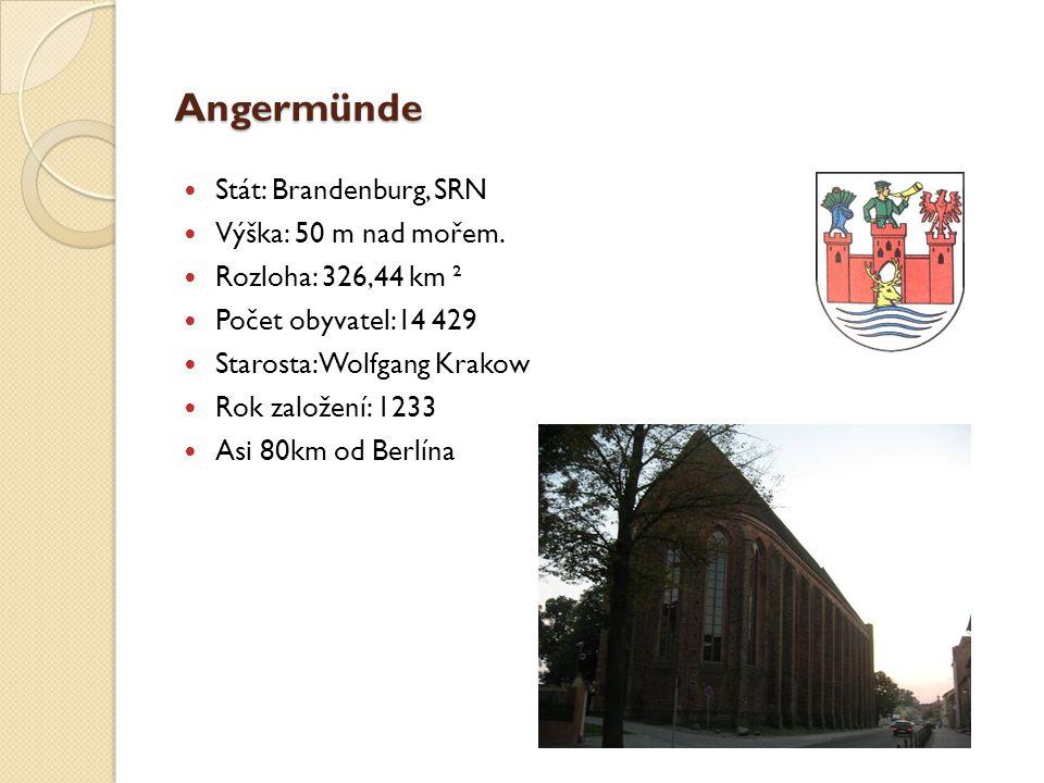 Angermünde Stát: Brandenburg, SRN Výška: 50 m nad mořem. Rozloha: 326,44 km ² Počet obyvatel:14 429 Starosta: Wolfgang Krakow Rok založení: 1233 Asi 8