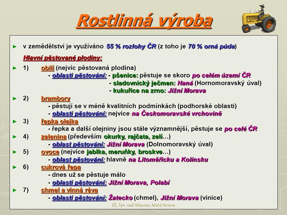 Rostlinná výroba ► v zemědělství je využíváno 55 % rozlohy ČR (z toho je 70 % orná půda) Hlavní pěstované plodiny: ► 1)obilí (nejvíc pěstovaná plodina