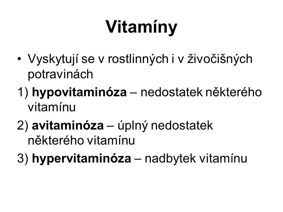Vitamíny Vyskytují se v rostlinných i v živočišných potravinách 1) hypovitaminóza – nedostatek některého vitamínu 2) avitaminóza – úplný nedostatek některého vitamínu 3) hypervitaminóza – nadbytek vitamínu