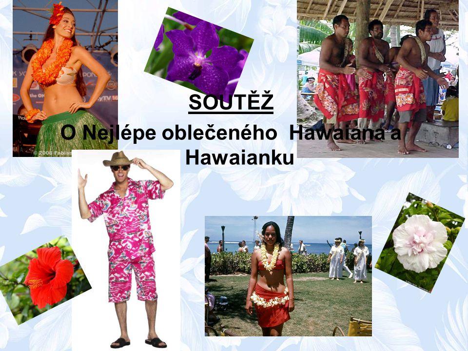 SOUTĚŽ O Nejlépe oblečeného Hawaiana a Hawaianku