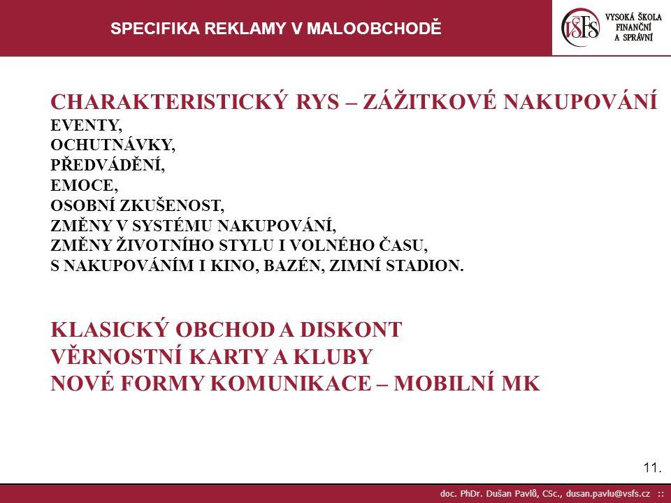 11. doc. PhDr. Dušan Pavlů, CSc., dusan.pavlu@vsfs.cz :: SPECIFIKA REKLAMY V MALOOBCHODĚ CHARAKTERISTICKÝ RYS – ZÁŽITKOVÉ NAKUPOVÁNÍ EVENTY, OCHUTNÁVK