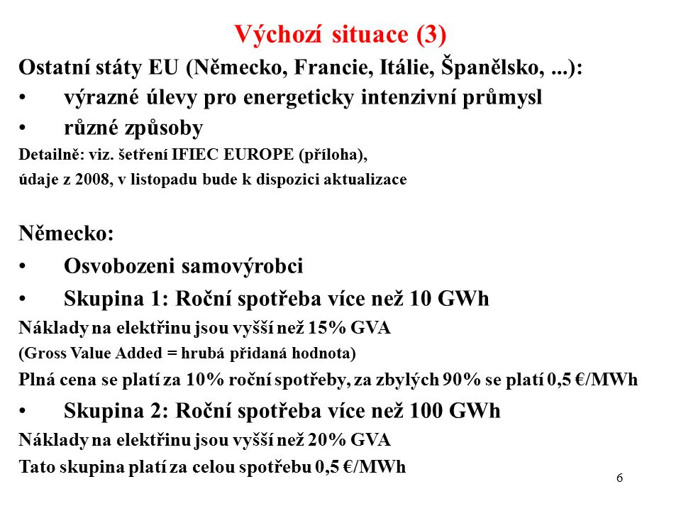 Snížení zátěže průmyslu France CSPE is capped for industrial sites at 500,000 € per year or 0.5 percent of value added if consumption > 7 GWh; self-generation totally excempted up to 240 GWh Spain On the different voltage levels the specific surcharge is very different.