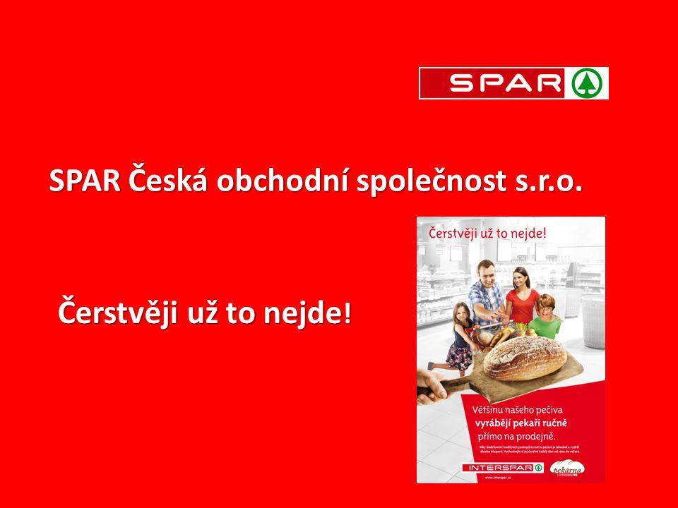 SPAR Česká obchodní společnost s.r.o. Čerstvěji už to nejde !