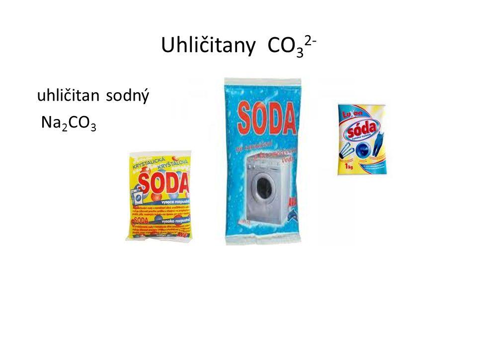 Uhličitany CO 3 2- uhličitan sodný Na 2 CO 3