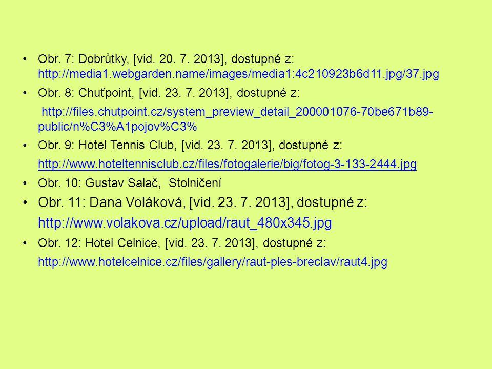Obr. 7: Dobrůtky, [vid. 20. 7. 2013], dostupné z: http://media1.webgarden.name/images/media1:4c210923b6d11.jpg/37.jpg Obr. 8: Chuťpoint, [vid. 23. 7.