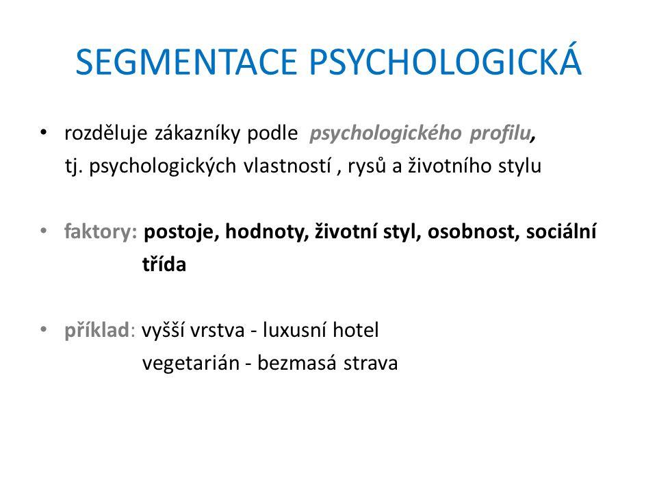 SEGMENTACE PSYCHOLOGICKÁ rozděluje zákazníky podle psychologického profilu, tj.