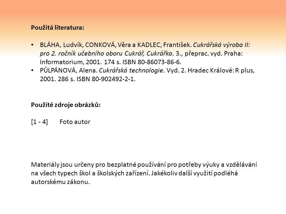 Použitá literatura: BLÁHA, Ludvík, CONKOVÁ, Věra a KADLEC, František.