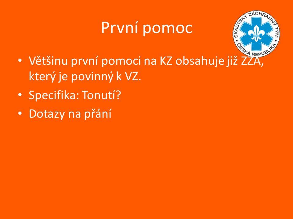První pomoc Většinu první pomoci na KZ obsahuje již ZZA, který je povinný k VZ.